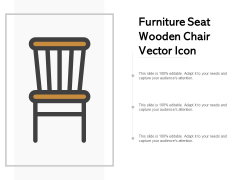 Furniture Seat Wooden Chair Vector Icon Ppt Powerpoint Presentation Pictures Ideas