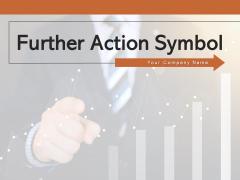 Further Action Symbol Businessman Employee Achievement Ppt PowerPoint Presentation Complete Deck