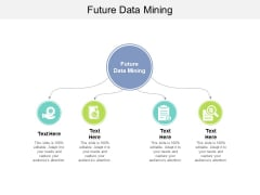 Future Data Mining Ppt PowerPoint Presentation Visuals Cpb