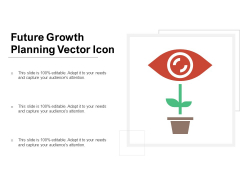 Future Growth Planning Vector Icon Ppt PowerPoint Presentation Gallery Layout PDF