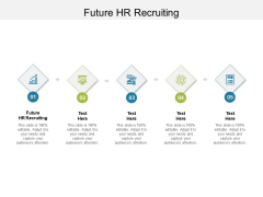 Future HR Recruiting Ppt PowerPoint Presentation Pictures Files Cpb Pdf