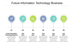 Future Information Technology Business Ppt PowerPoint Presentation Layouts Professional Cpb