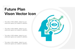 Future Plan Vison Vector Icon Ppt PowerPoint Presentation Outline Background Images