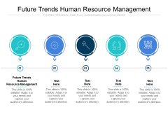 Future Trends Human Resource Management Ppt PowerPoint Presentation Ideas Summary Cpb