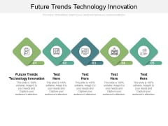 Future Trends Technology Innovation Ppt PowerPoint Presentation Summary Ideas Cpb