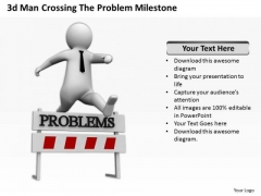 Famous Business People 3d Man Crossing The Problems Milestone PowerPoint Templates