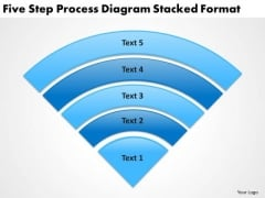 Five Step Process Diagram Stacked Format Business Plan PowerPoint Templates