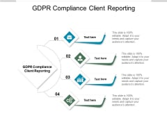 GDPR Compliance Client Reporting Ppt PowerPoint Presentation Layouts Graphics Download Cpb Pdf