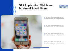 GPS Application Visible On Screen Of Smart Phone Ppt PowerPoint Presentation File Example Introduction PDF