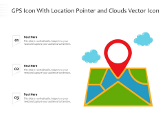 GPS Icon With Location Pointer And Clouds Vector Icon Ppt PowerPoint Presentation File Demonstration PDF