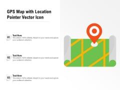 GPS Map With Location Pointer Vector Icon Ppt PowerPoint Presentation File Objects PDF