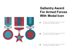 Gallantry Award For Armed Forces With Medal Icon Ppt PowerPoint Presentation Outline Demonstration