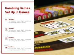 Gambling Games Set Up In Games Ppt Powerpoint Presentation Layouts Templates Pdf