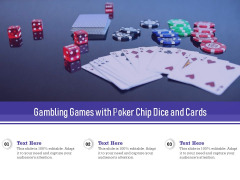Gambling Games With Poker Chip Dice And Cards Ppt Powerpoint Presentation Infographic Template Design Inspiration Pdf