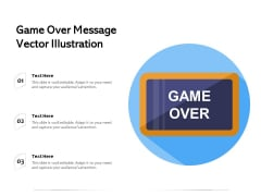 Game Over Message Vector Illustration Ppt PowerPoint Presentation File Structure PDF