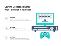 Gaming Console Attached With Television Vector Icon Ppt PowerPoint Presentation File Designs PDF