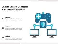 Gaming Console Connected With Devices Vector Icon Ppt PowerPoint Presentation File Graphic Tips PDF