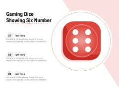 Gaming Dice Showing Six Number Ppt PowerPoint Presentation File Format PDF