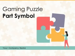 Gaming Puzzle Part Symbol Business Ppt PowerPoint Presentation Complete Deck