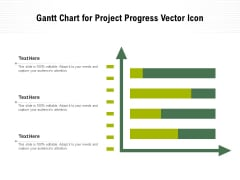 Gantt Chart For Project Progress Vector Icon Ppt PowerPoint Presentation File Layouts PDF