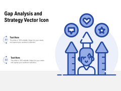 Gap Analysis And Strategy Vector Icon Ppt PowerPoint Presentation Ideas Format Ideas