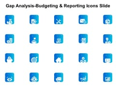 Gap Analysis Budgeting And Reporting Icons Slide Ppt PowerPoint Presentation Gallery Backgrounds PDF