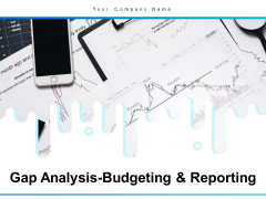 Gap Analysis Budgeting And Reporting Ppt PowerPoint Presentation Complete Deck With Slides