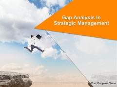 Gap Analysis In Strategic Management Ppt PowerPoint Presentation Complete Deck With Slides