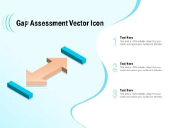 Gap Assessment Vector Icon Ppt PowerPoint Presentation Infographic Template Slides PDF