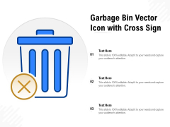 Garbage Bin Vector Icon With Cross Sign Ppt PowerPoint Presentation Gallery Templates PDF