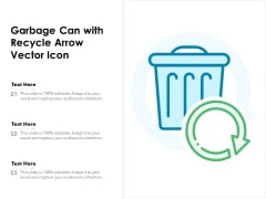 Garbage Can With Recycle Arrow Vector Icon Ppt PowerPoint Presentation File Visual Aids PDF