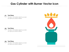 Gas Cylinder With Burner Vector Icon Ppt PowerPoint Presentation Gallery Skills PDF