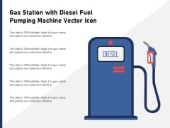 Gas Station With Diesel Fuel Pumping Machine Vector Icon Ppt PowerPoint Presentation Infographic Template Background Image PDF
