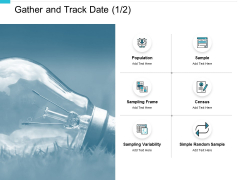 Gather And Track Date Population Ppt PowerPoint Presentation Infographics Brochure
