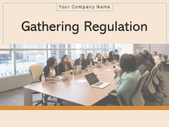 Gathering Regulation Involvement Agenda Problem Ppt PowerPoint Presentation Complete Deck