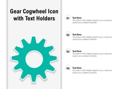 Gear Cogwheel Icon With Text Holders Ppt PowerPoint Presentation Show Template PDF