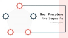Gear Procedure Five Segments Monitoring Ppt PowerPoint Presentation Complete Deck With Slides