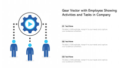 Gear Vector With Employee Showing Activities And Tasks In Company Ppt Model Graphics Design PDF