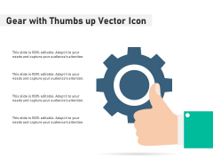 Gear With Thumbs Up Vector Icon Ppt PowerPoint Presentation Gallery Designs PDF