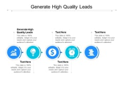 Generate High Quality Leads Ppt PowerPoint Presentation Pictures Outfit Cpb