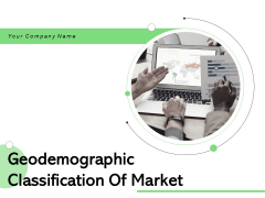 Geodemographic Classification Of Market Ppt PowerPoint Presentation Complete Deck With Slides