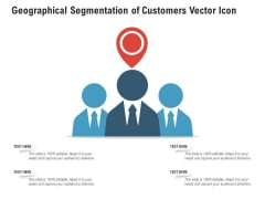Geographical Segmentation Of Customers Vector Icon Ppt PowerPoint Presentation File Graphics PDF