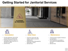 Getting Started For Janitorial Services Ppt PowerPoint Presentation Professional Guide