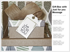 Gift Box With Just For You Message Ppt PowerPoint Presentation Gallery File Formats