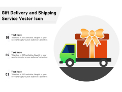 Gift Delivery And Shipping Service Vector Icon Ppt PowerPoint Presentation Icon Example PDF