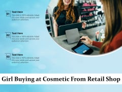 Girl Buying At Cosmetic From Retail Shop Ppt PowerPoint Presentation Icon Infographics PDF