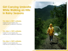 Girl Carrying Umbrella While Walking On Hills In Rainy Seasons Ppt PowerPoint Presentation Styles Outfit PDF