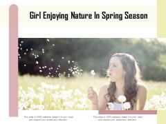 Girl Enjoying Nature In Spring Season Ppt PowerPoint Presentation Infographics Icon PDF