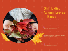 Girl Holding Autumn Leaves In Hands Ppt PowerPoint Presentation Icon Backgrounds