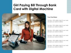 Girl Paying Bill Through Bank Card With Digital Machine Ppt PowerPoint Presentation Infographics Files PDF